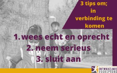 3 tips om…… met (hoogbegaafde) kinderen in verbinding te komen